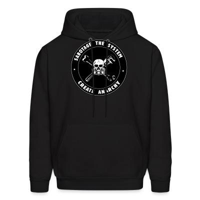 Sweat (Hoodie) Sabotage the system create anarchy