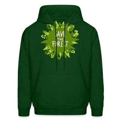 Sweat (Hoodie) Save the forest