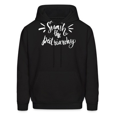 Sweat (Hoodie) Smash the patriarchy