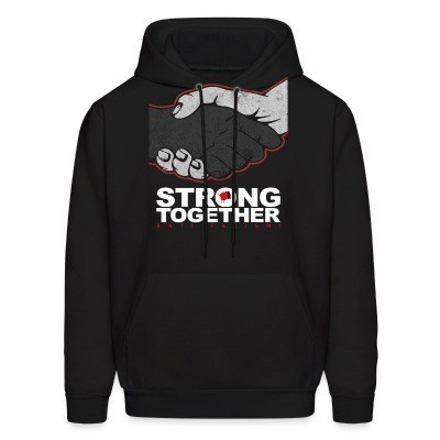 Sweat (Hoodie) Strong together - anti facism!