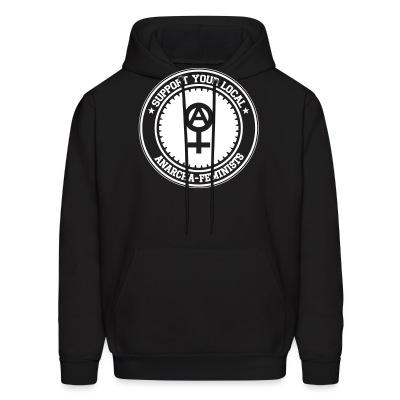 Sweat (Hoodie) Support your local anarcha-feminists