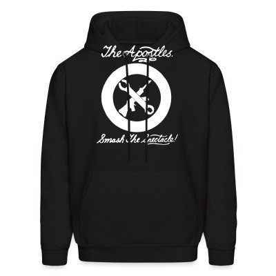 Sweat (Hoodie) The Apostles - Smash the spectacle!