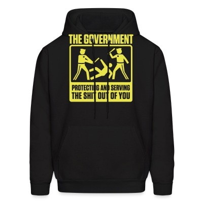 Sweat (Hoodie) The government protecting and serving the shit out of you