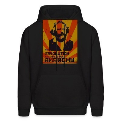 Sweat (Hoodie) The revolution is the way to the anarchy (Bakunin)