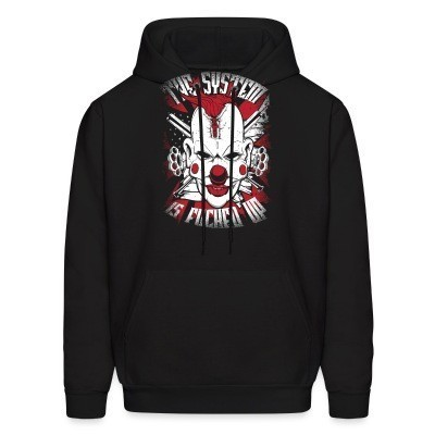 Sweat (Hoodie) The system is fucked up