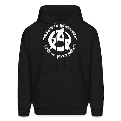 Sweat (Hoodie) There's no government like no government!