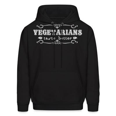 Sweat (Hoodie) Vegerarians taste better