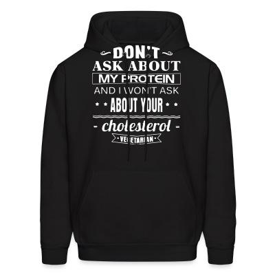 Vegetarian - Don't ask about my protein and i won't ask about your cholesterol