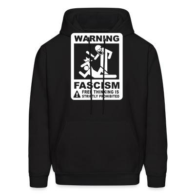 Warning fascism free thinking is strictly prohibited