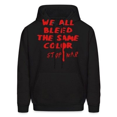Sweat (Hoodie) We all bleed the same color - stop war