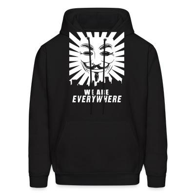 Sweat (Hoodie) We are everywhere