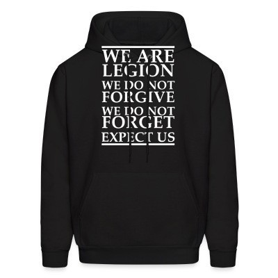 We are legion, we do not forgive, we do not forget, expect us (Anonymous)