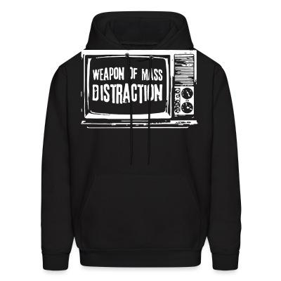 Sweat (Hoodie) Weapon of mass distraction