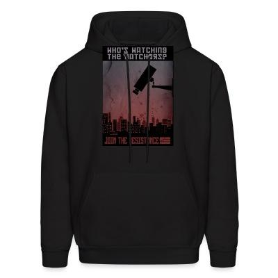 Sweat (Hoodie) Who's watching the watchers? Join the resistance