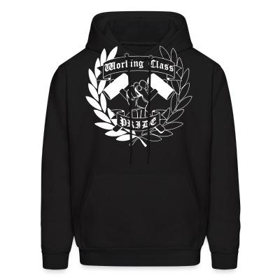 Sweat (Hoodie) Working class pride