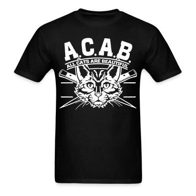 T-shirt A.C.A.B. All Cats Are Beautiful