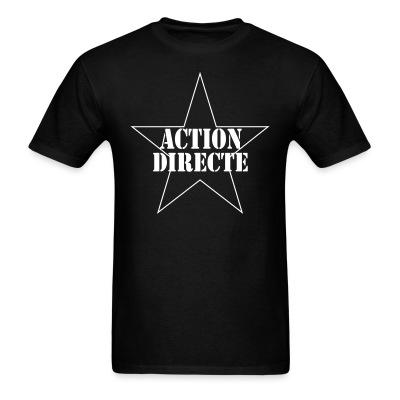 Action directe Politics - Anarchism - Anti-capitalism - Libertarian - Communism - Revolution - Anarchy - Anti-government - Anti-state