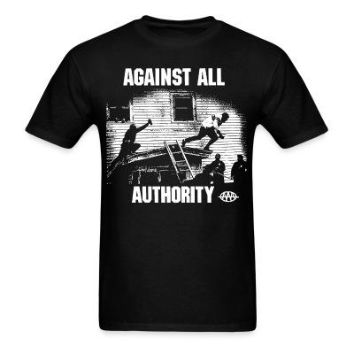 T-shirt Against All Authority
