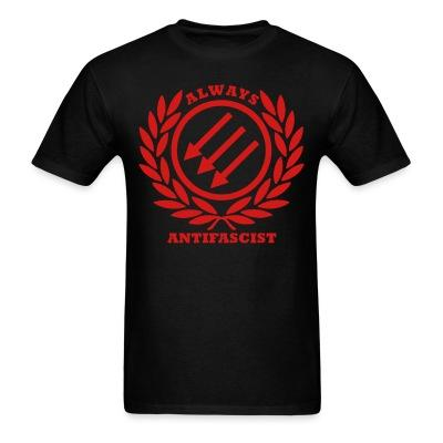 Always antifascist Antifa - Anti-racist - Anti-nazi - Anti-fascist - RASH - Red And Anarchist Skinheads