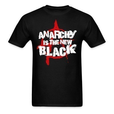 Anarchy is the new black