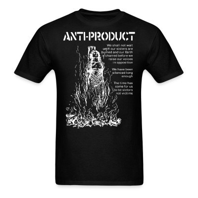Anti-Product - The time has come for us to be victors not victims