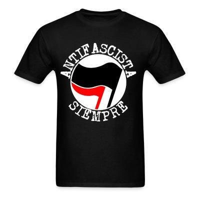 Antifascista siempre Antifa - Anti-racist - Anti-nazi - Anti-fascist - RASH - Red And Anarchist Skinheads