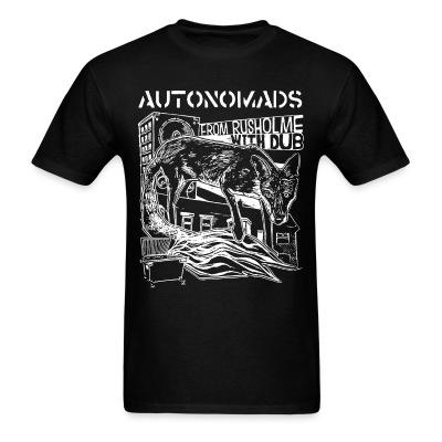 T-shirt Autonomads - from rusholme with dub