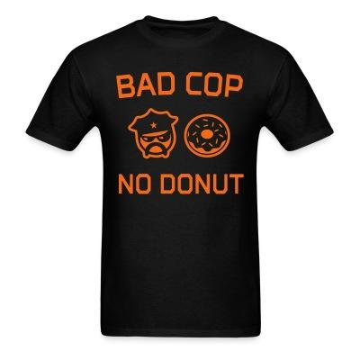 Bad cop no donut