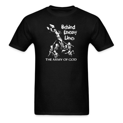 T-shirt Behind Enemy Lines - the army of god