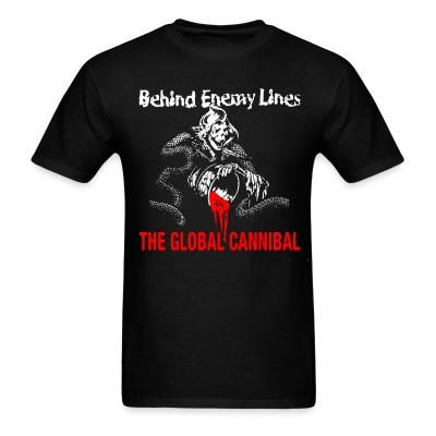 T-shirt Behind Enemy Lines - The global cannibal