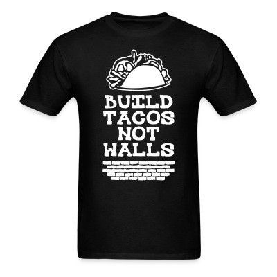 Build tacos not walls