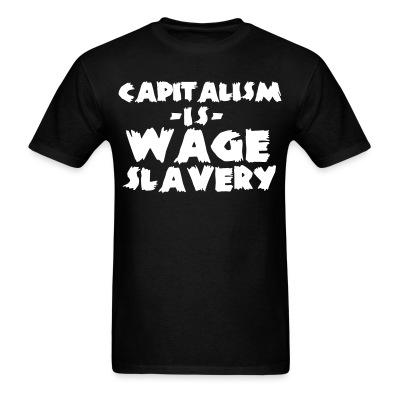 Capitalism is wage slavery