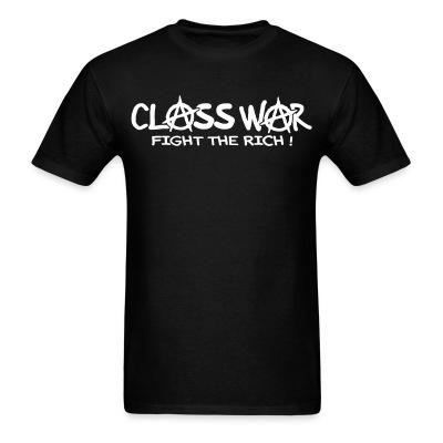 Class war - fight the rich!