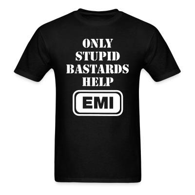 T-shirt Conflict - Only stupid bastards help EMI