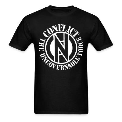 T-shirt Conflict - The ungovernable force