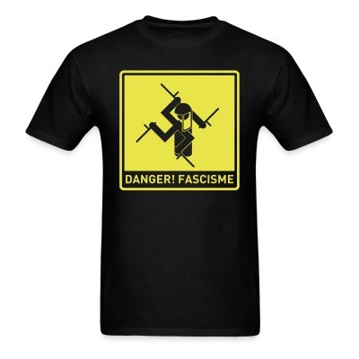 T-shirt Danger! fascisme