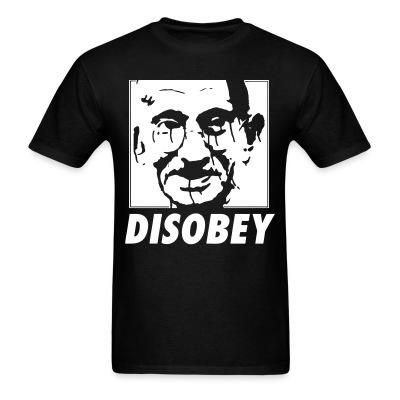 Disobey (Gandhi) Anti-war - Peace - Palestine - Tibet - Anti-zionist - Anti-israel - Anti-militarism - Non-violence - Pacifism - Anti-imperialism - Anarchists Against
