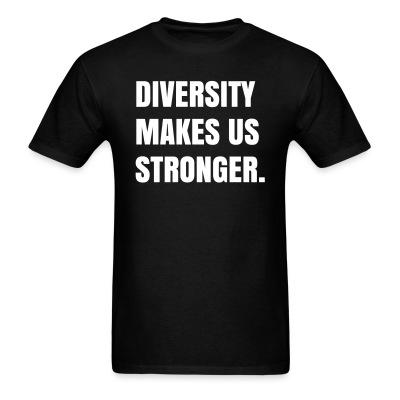 Diversity makes us stronger
