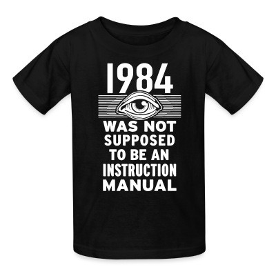 T-shirt enfant 1984 was not supposed to be an instruction manual