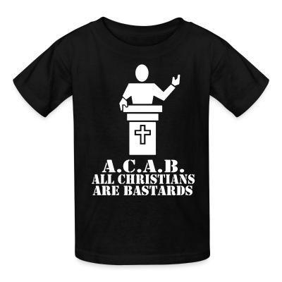 A.C.A.B. - All Christians Are Bastards