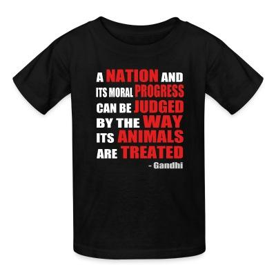 T-shirt enfant A nation and its moral progress can be judged by the way its animals are treated (Gandhi )