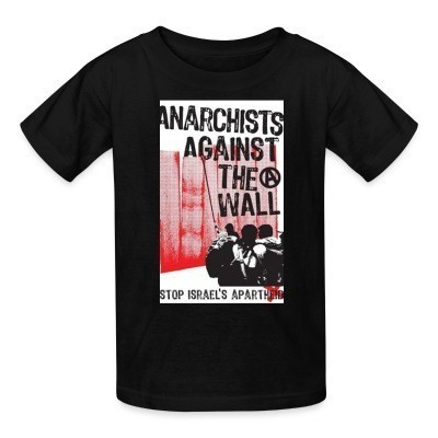 T-shirt enfant Anarchists against the wall stop israel's apartheid