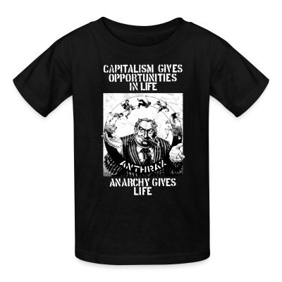 T-shirt enfant Anthrax - Capitalism gives opportunities in life, anarchy gives life