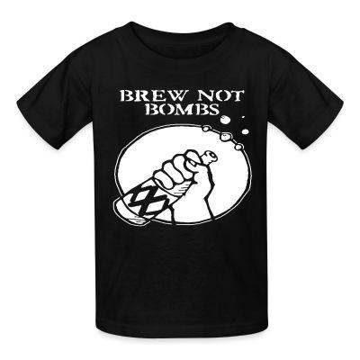 T-shirt enfant Brew not bombs