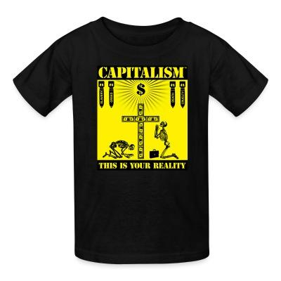 T-shirt enfant Capitalism - this is your reality