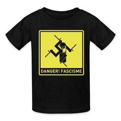T-shirt enfant Danger! fascisme