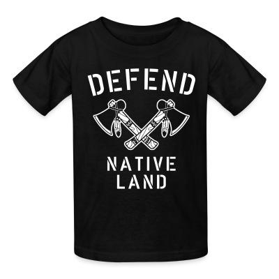 Defend native land