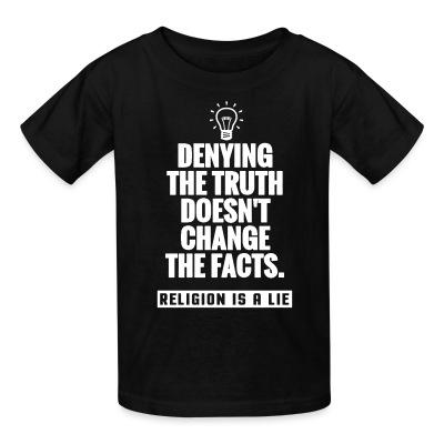 T-shirt enfant Denying the truth doesn't change the facts