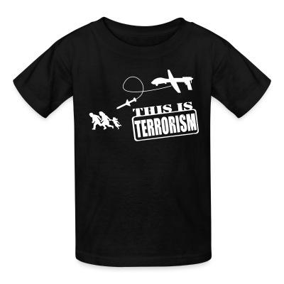 T-shirt enfant Drones: this is terrorism