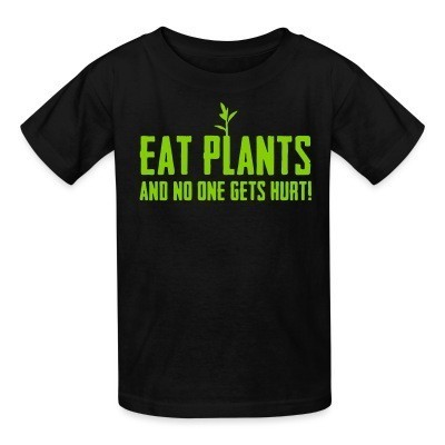 T-shirt enfant Eat plants and no one gets hurt!